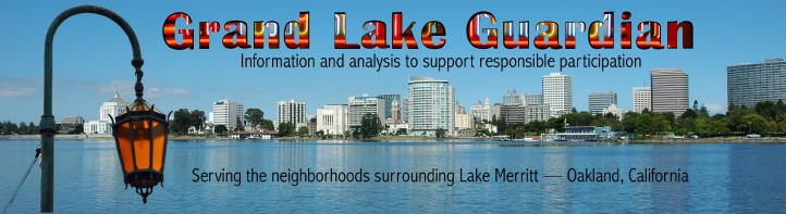 Grand Lake Guardian: Information and analysis to support responsible participation. Serving the neighborhoods surrounding Lake Merritt, Oakland, California